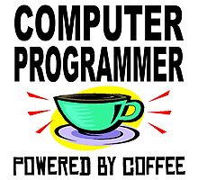 Computer Programmer Powered By Coffee Photographic Print