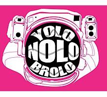 YoloNoloBrolo Photographic Print