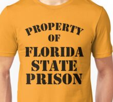 Property of Florida State Prison Unisex T-Shirt