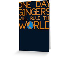 Funny Ginger Hair T Shirt - One Day Gingers Will Rule The World Greeting Card