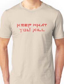 Keep What You Kill Unisex T-Shirt