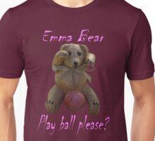 Emma Bear Play Ball Please. Unisex T-Shirt
