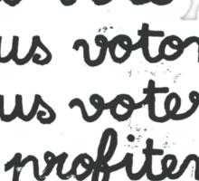 we vote - they profit: french revolution poster Sticker