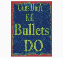 Gun don't kill people...bullets do by mitch nichols