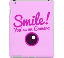 Smile you're on CAMERA! in pink iPad Case/Skin