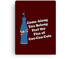Feel the Fizz Of Coo Coo Cola Canvas Print
