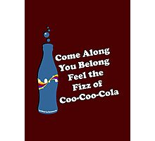 Feel the Fizz Of Coo Coo Cola Photographic Print