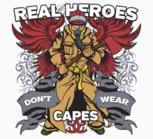 Firefighter Real Heroes Don't Wear Capes by ArtisticMind