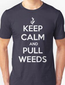 Keep Calm and Pull Weeds Gardening T Shirt Unisex T-Shirt