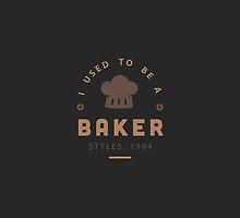 I Used To Be A Baker by cuphaz