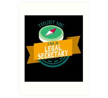 """Trust Me, I'm a Legal-Secretary"" Collection #33140 Art Print"
