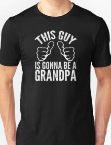 This Guy Is Gonna Be A Grandpa Funny T-Shirt