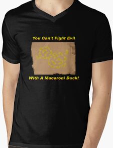 You Can't Fight Evil With A Macaroni Duck! Mens V-Neck T-Shirt