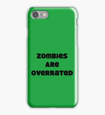 Zombies Are Overrated iPhone Case/Skin