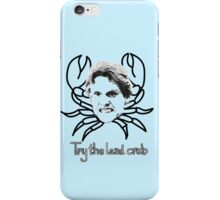 Try the land crab iPhone Case/Skin