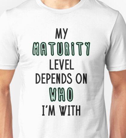 Maturity Level Unisex T-Shirt