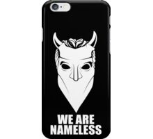 We Are Nameless iPhone Case/Skin