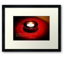 Better to light a candle... Framed Print
