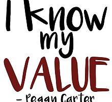 "Agent Carter Quote: ""I know my value"" by dragonlxrd"