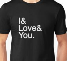 I & Love & You Unisex T-Shirt
