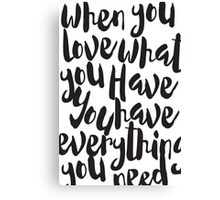 Love what You Have - Inspirational Calligraphy Canvas Print