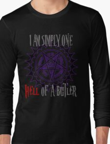Simply one hell of a butler Long Sleeve T-Shirt