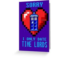 Sorry, I only date Time Lords Greeting Card