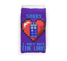 Sorry, I only date Time Lords Duvet Cover