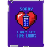 Sorry, I only date Time Lords iPad Case/Skin