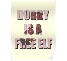 Dobby Is A Free Elf Poster