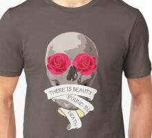 There is Beauty found in Death Unisex T-Shirt