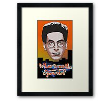 What would Egon do? Framed Print