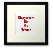 Dragonborn Do It Better Framed Print