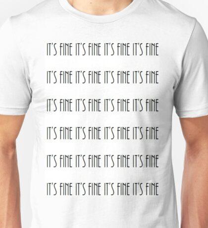 It's Fine Apparel Unisex T-Shirt