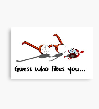 Guess who likes you... Canvas Print