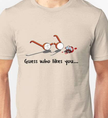 Guess who likes you... Unisex T-Shirt