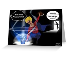 Preconceptions Fall Before the Might of Skeptic-Man's Hammer! Greeting Card