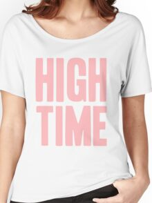 Pageant Material: High Time [Song Title] Women's Relaxed Fit T-Shirt