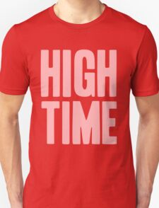 Pageant Material: High Time [Song Title] T-Shirt