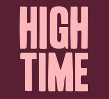Pageant Material: High Time [Song Title] Unisex T-Shirt