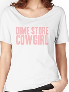 Pageant Material: Dime Store Cowgirl [Song Title] Women's Relaxed Fit T-Shirt
