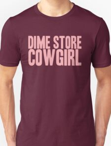 Pageant Material: Dime Store Cowgirl [Song Title] Unisex T-Shirt