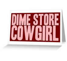 Pageant Material: Dime Store Cowgirl [Song Title] Greeting Card
