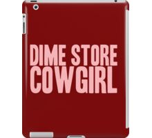Pageant Material: Dime Store Cowgirl [Song Title] iPad Case/Skin