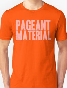 Pageant Material: Pageant Material [Song Title] Unisex T-Shirt