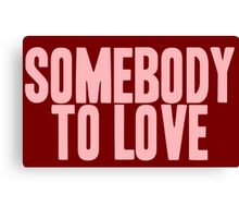 Pageant Material: Somebody To Love [Song Title] Canvas Print