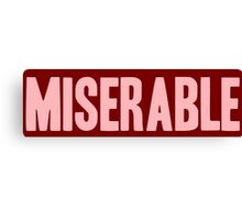 Pageant Material: Miserable [Song Title] Canvas Print