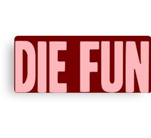 Pageant Material: Die Fun [Song Title] Canvas Print