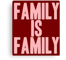 Pageant Material: Family Is Family [Song Title] Canvas Print