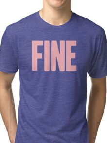 Pageant Material: Fine [Song Title] Tri-blend T-Shirt